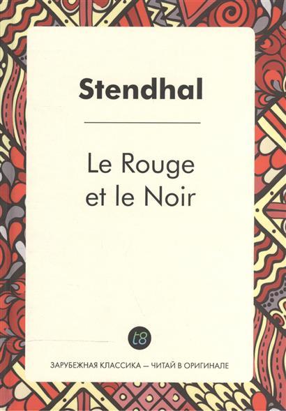 Stendhal Le Rouge et le Noir stendhal le rouge et le noir