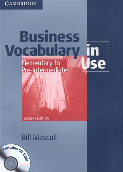 Mascull B. Business Vocabulary in Use. Elemtntary to Pre-Intermediate. Second Edition (+CD) global intermediate business eworkbook