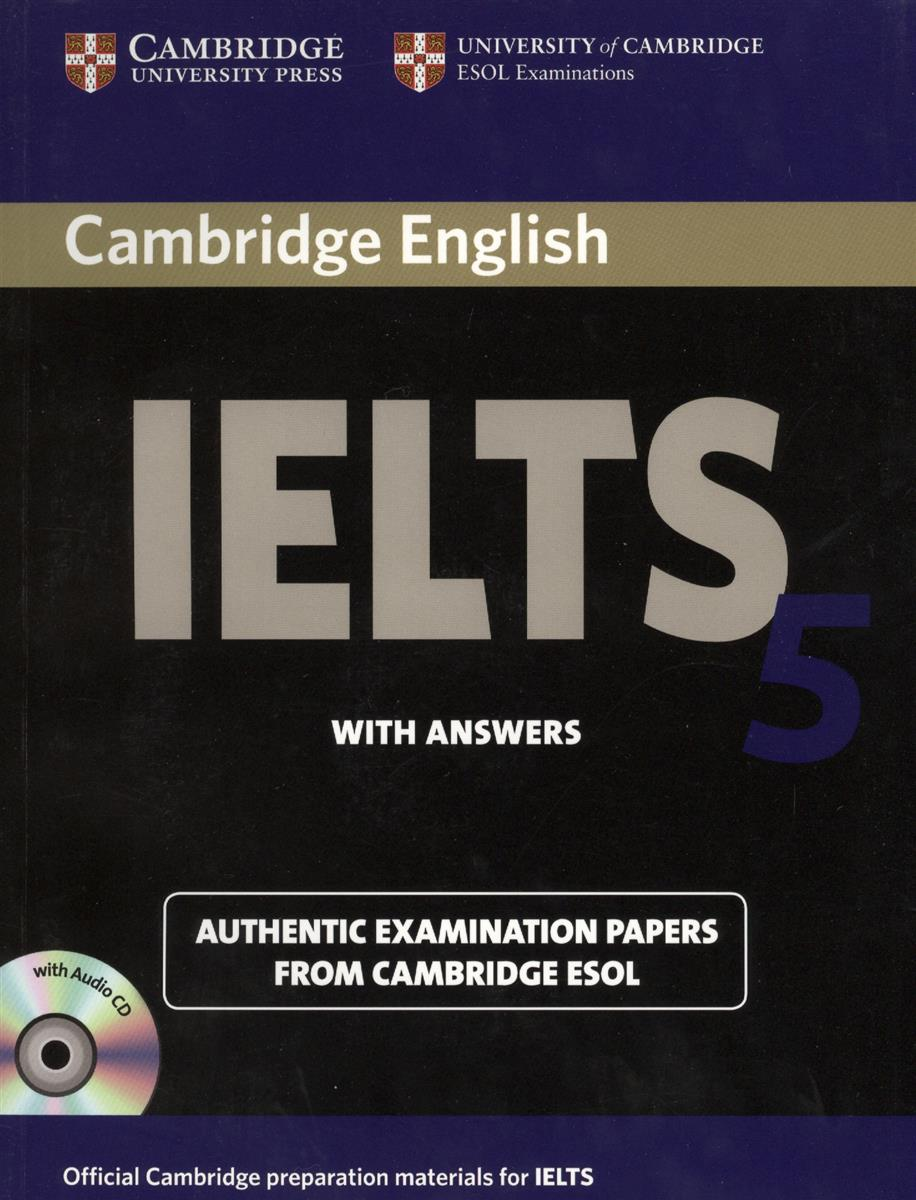 Cambridge IELTS 5. Examination papers from the University of Cambridge ESOL Examinations: English for Speakers of Other Languages (+2 AudioCDs)