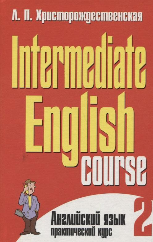 Intermediate English Course. Часть 2