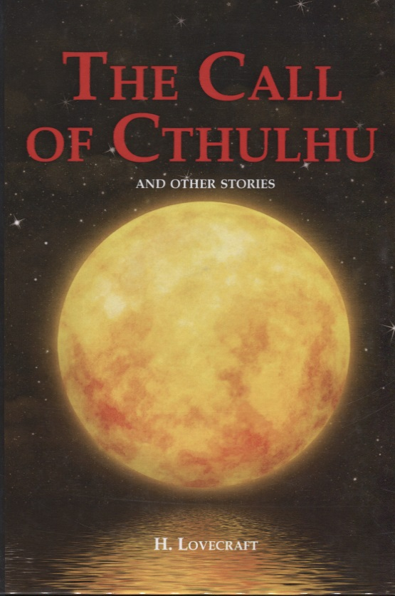 Lovecraft H. The Call of Cthulhu and Other Stories the call of cthulhu and other weird tales