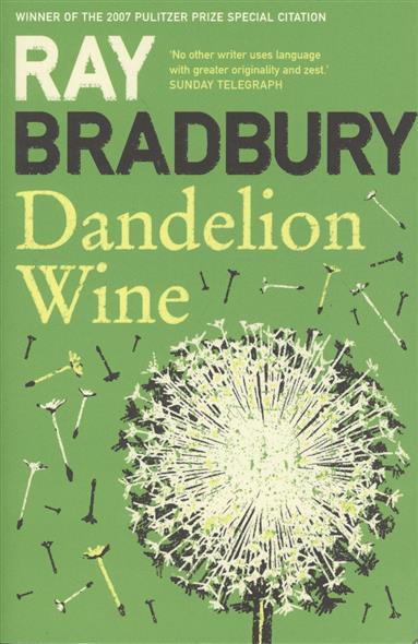 Bradbury R. Dandelion Wine bradbury r martian chronicles