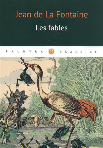 La Fontaine J. Les fables fables book 6