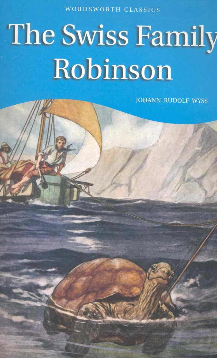 Wyss J. The Swiss Family Robinson