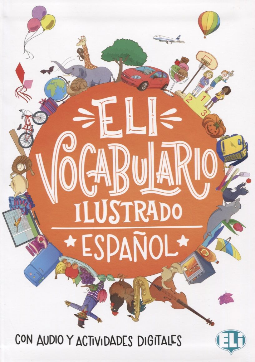 Vocabulario ilustrado. Espanol. Con audio y actividades digitales aprende gramatica y vocabulario a2