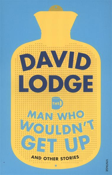 Lodge D. The Man Who Wouldn't Get Up and Other Stories the salmon who dared to leap higher