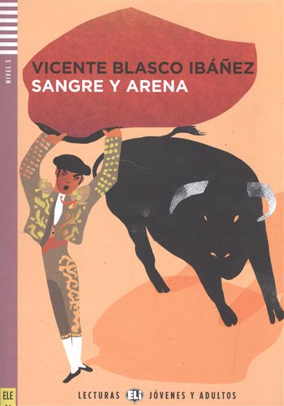 Ibanez V. Sangre y arena. Nivel 3 (+CD) nuevo prisma nivel c1 libro de ejercicios cd