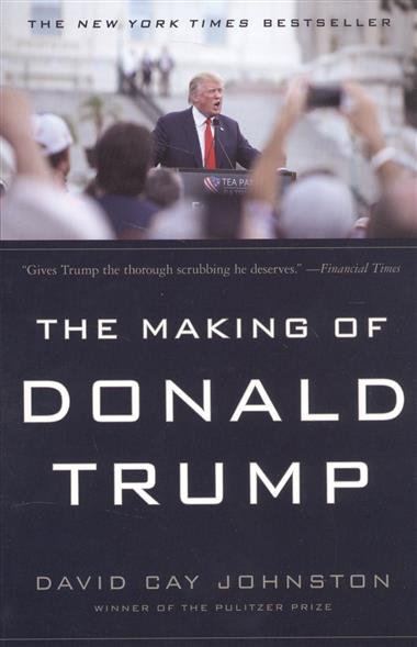 Johnston D.C. The Making of Donald Trump leslie stein the making of modern israel 1948 1967