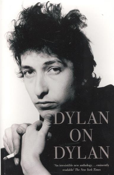 Cott J. Dylan on Dylan. The Essential Interviews