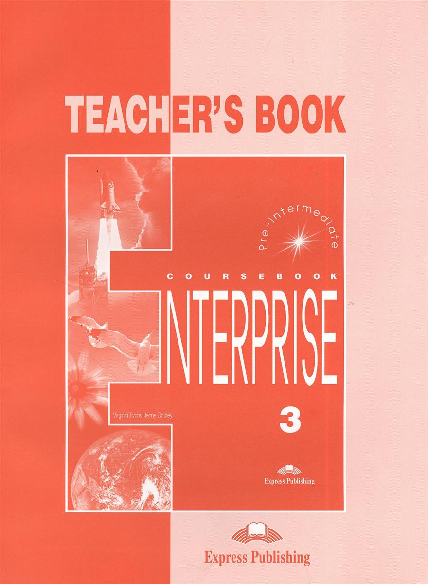 Evans V., Dooley J. Enterprise 3. Teacher's Book. Pre-Intermediate. Книга для учителя evans v dooley j access 2 teacher s book книга для учителя