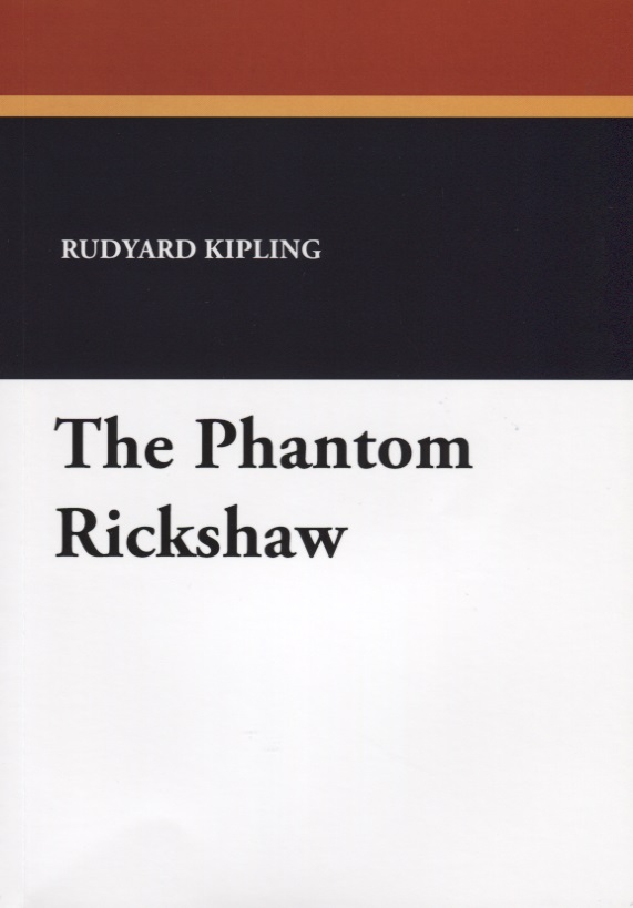 Kipling R. The Phantom Rickshaw kipling r under the diodars page 6