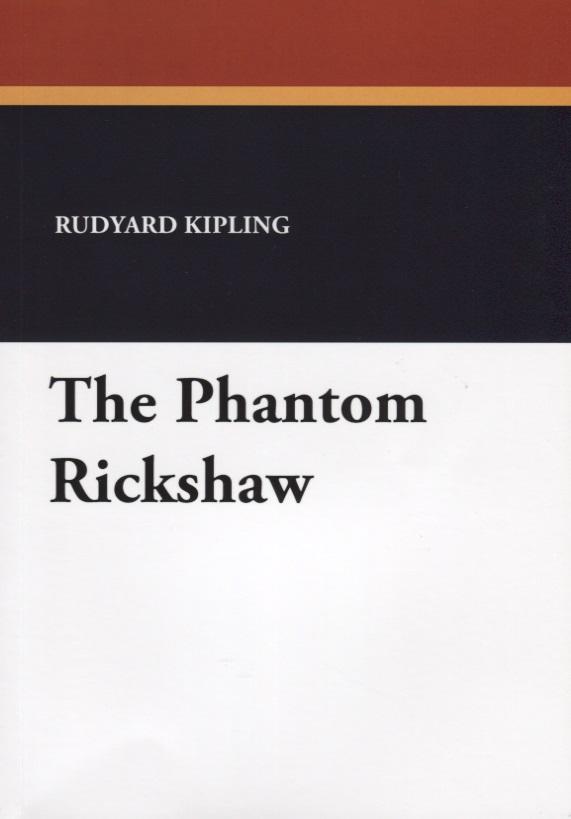 Kipling R. The Phantom Rickshaw phantom phantom ph2139