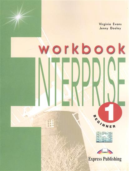 Evans V., Dooley J. Enterprise 1. Workbook. Beginner ISBN: 9781842160916 evans v dooley j enterprise 2 workbook elementary рабочая тетрадь