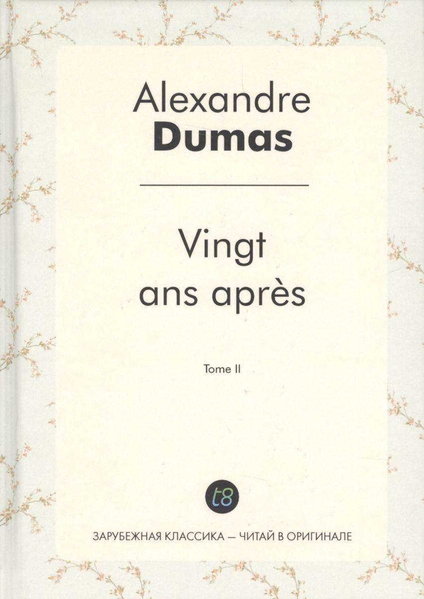Dumas A. Vingt ans apres. Tome II dumas a acte