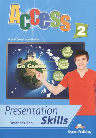 Evans V., Dooley J. Access 2. Presentation Skills. Teacher's Book dooley j evans v my phonics 2 teacher s book