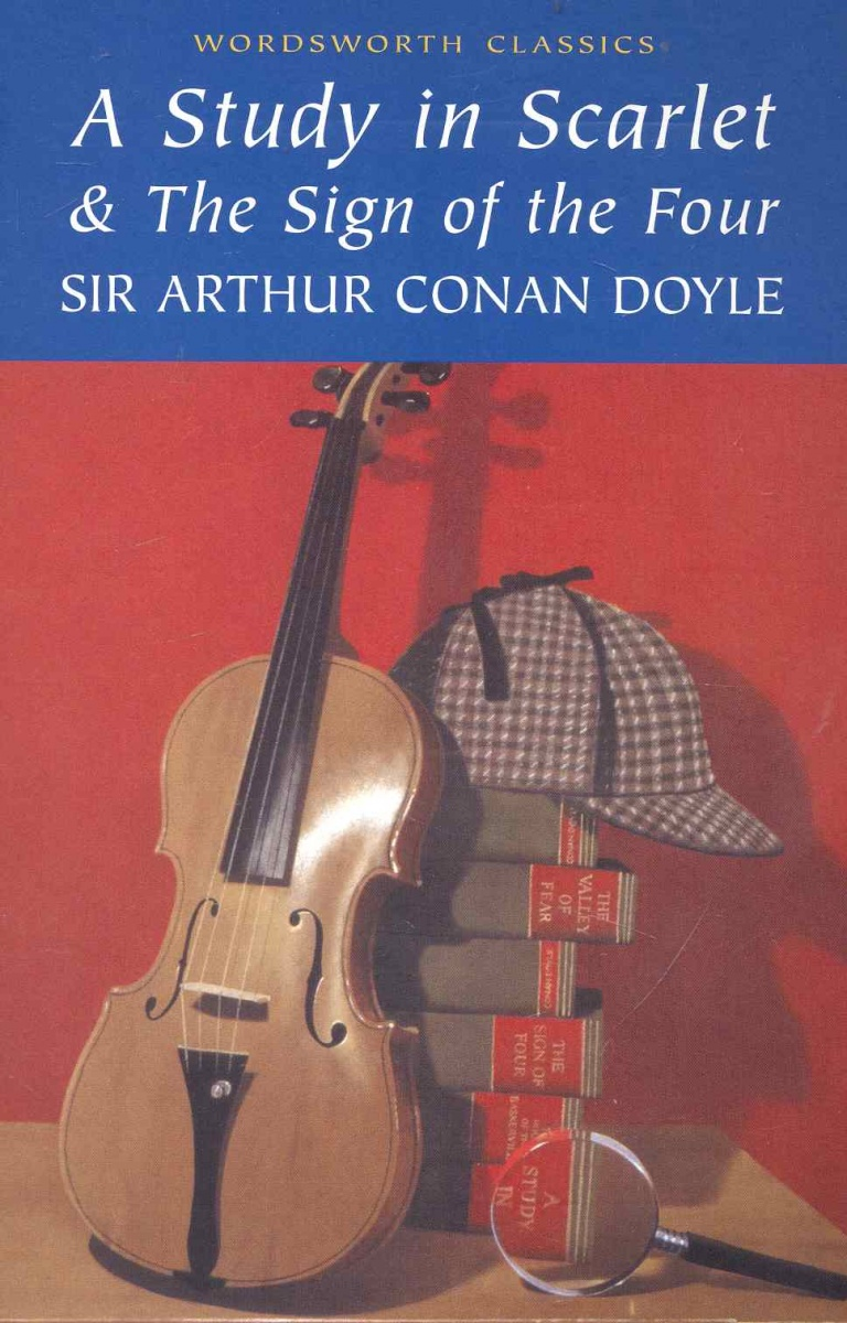 Doyle A. A Study in Scarlet &The Sign of the Four doyle a c study in scarlet