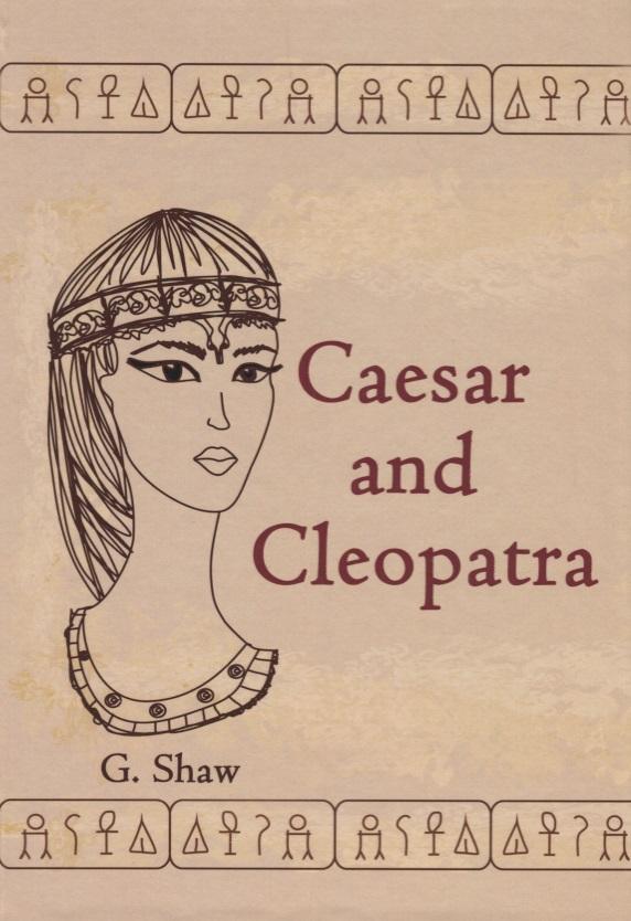 Shaw G. Caesar and Cleopatra cleopatra and rome