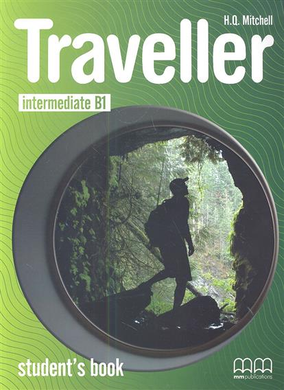 Mitchell H. Traveller Intermediate B1 Student's Book h q mitchell marileni malkogianni funny phonics 2 activity book cd rom