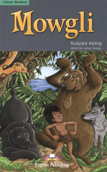 Kipling R. Mowgli. Level 2. Книга для чтения dickens c david copperfield level 3 книга для чтения cd
