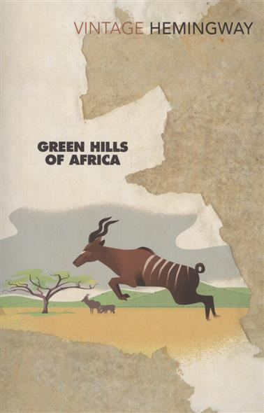 Hemingway E. Green Hills Of Africa hemingway e hemingway on war