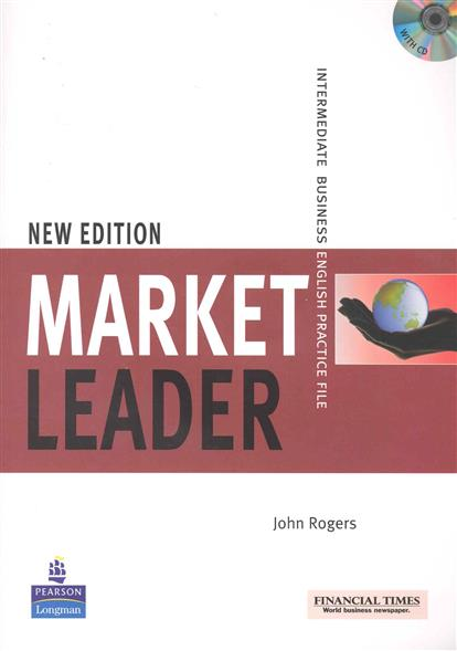 Rogers J. Market Leader New Edition Intermediate Practice File evans v dooley j enterprise 3 video activity book pre intermediate рабочая тетрадь к видеокурсу