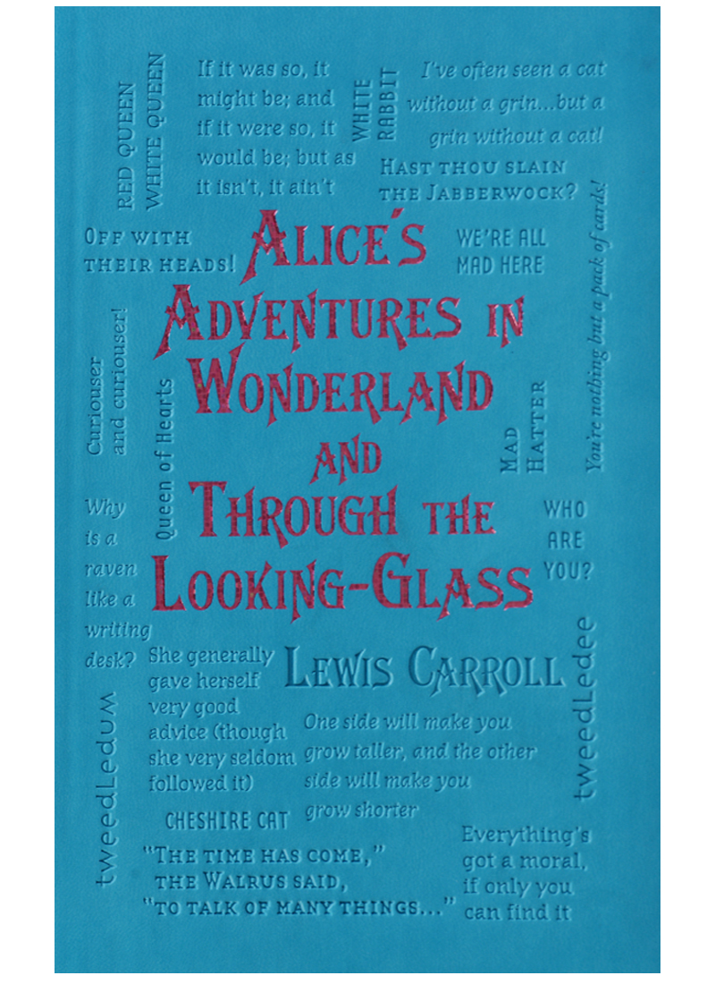 Carroll L. Alice's Adventures in Wonderland and Through the Looking-Glass