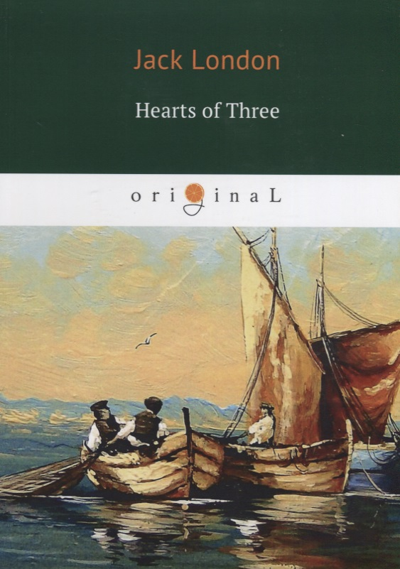 London J. Hearts of Three (книга на английском языке) london j south sea tales