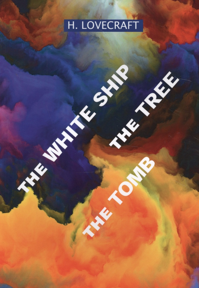 The White Ship. The Tree. The Tomb