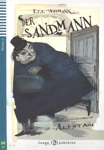 Hoffmann E. Der Sandmann. Niveau 3 (+CD) ISBN: 9788853607867 ботинки der spur der spur de034amwiz42