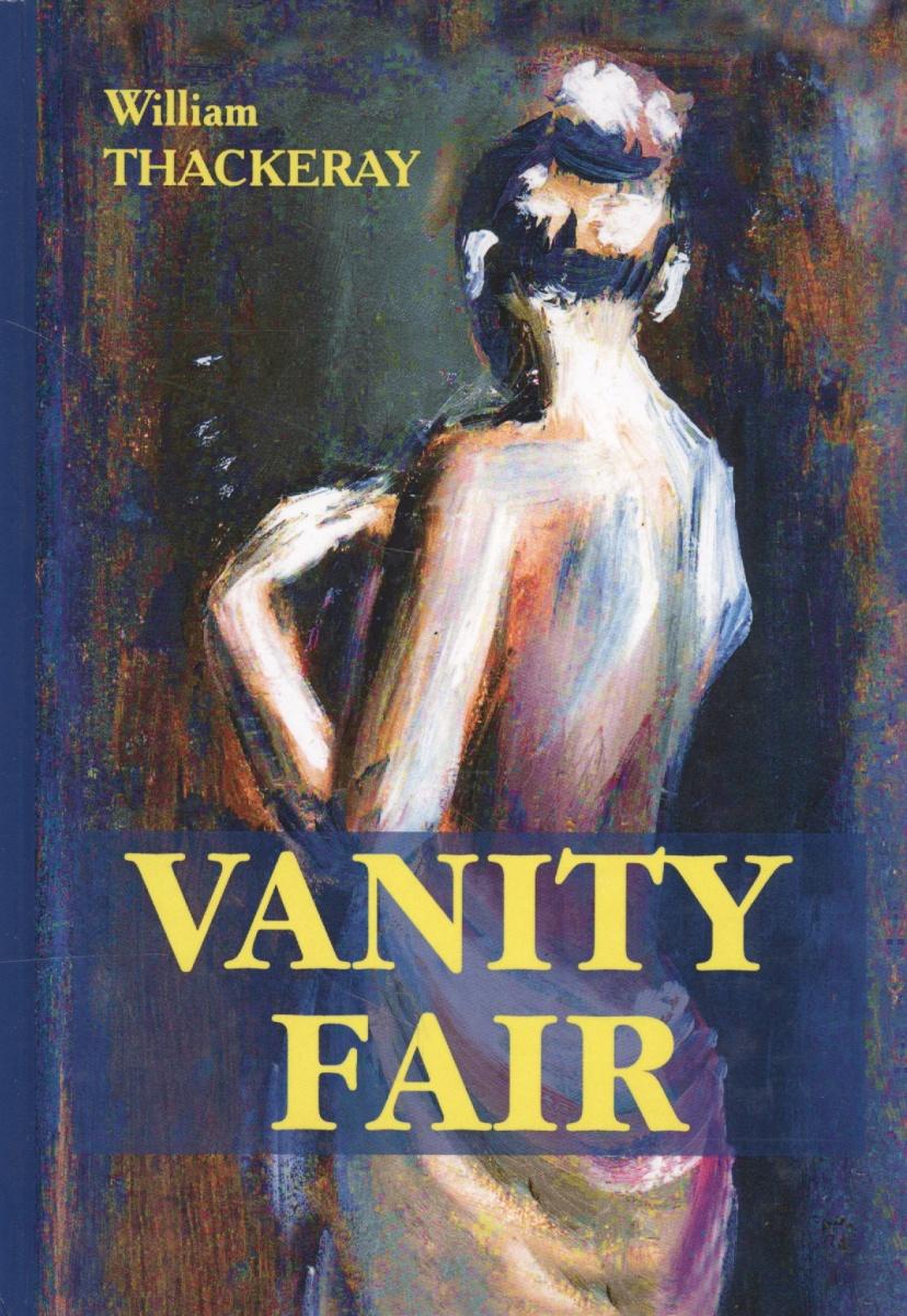 Thackeray W. Vanity Fair. Книга на английском языке vintage postcards from vanity fair