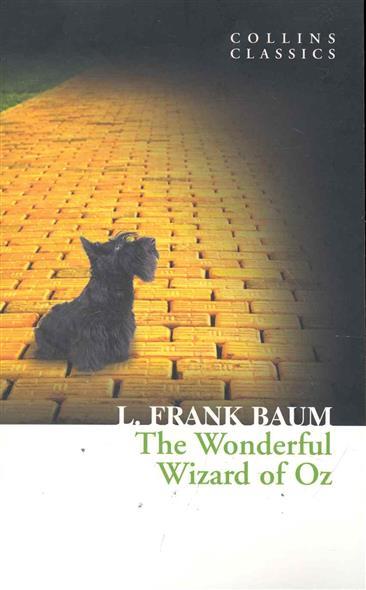 Baum L. The Wonderful Wizard of Oz baum l the wizard of oz