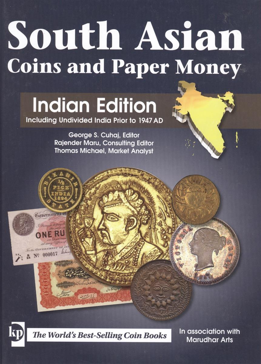 Cuhaj G. South Asian Couns and Paper Money. Indian Edition south asian coins and paper money indian edition including undivided india prior to 1947 ad