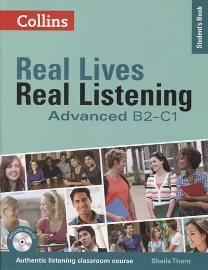 Thorn S. Real Lives, Real Listening:Advanced Student's Book B2-C1 (+MP3) gateway 2nd edition b2 student s book pack