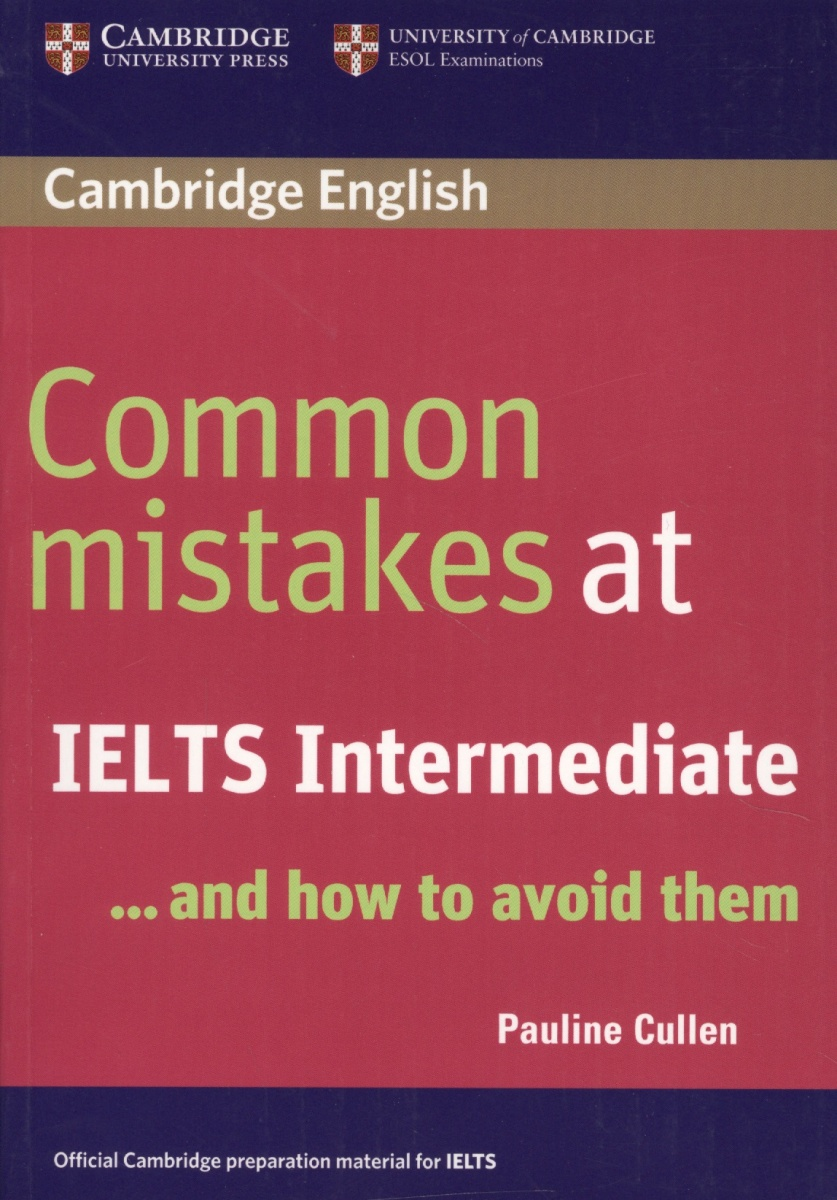 Cullen P. Common mistakes at IELTS Intermediate… and how to avoid them ISBN: 9780521692465 debra powell common mistakes at cae and how to avoid them