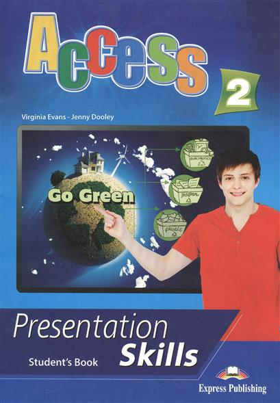 Evans V., Dooley J. Access 2. Presentation Skills. Student's Book evans v dooley j access 2 teacher s book книга для учителя