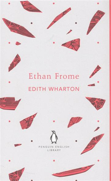 Wharton E. Ethan Frome ISBN: 9780141389400 ethan frome and other short fiction