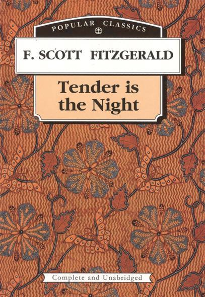 Fitzgerald F. Tender is the Night. Ночь нежна fitzgerald francis scott tender is the night