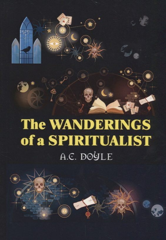 Doyle A. The Wanderings of a Spiritualist doyle a the poison belt
