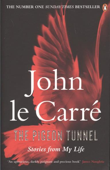 Carre J. The Pigeon Tunnel. Stories from My Life carre j the night manager isbn 9780241247525