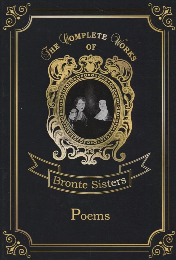 Bronte С., Bronte E., Bronte A. Poems ISBN: 9785521079155 bronte e wuthering heights грозовой перевал роман на англ яз