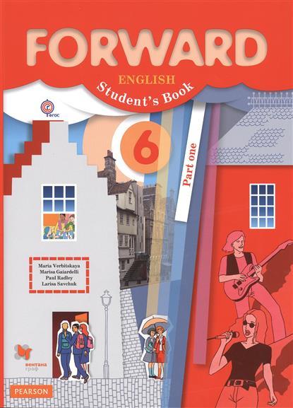 Английский язык. Forward. English. Student`s Book. 6 класс. Учебник для учащихся общеобразовательных организаций. В двух частях. Часть первая (+CD)