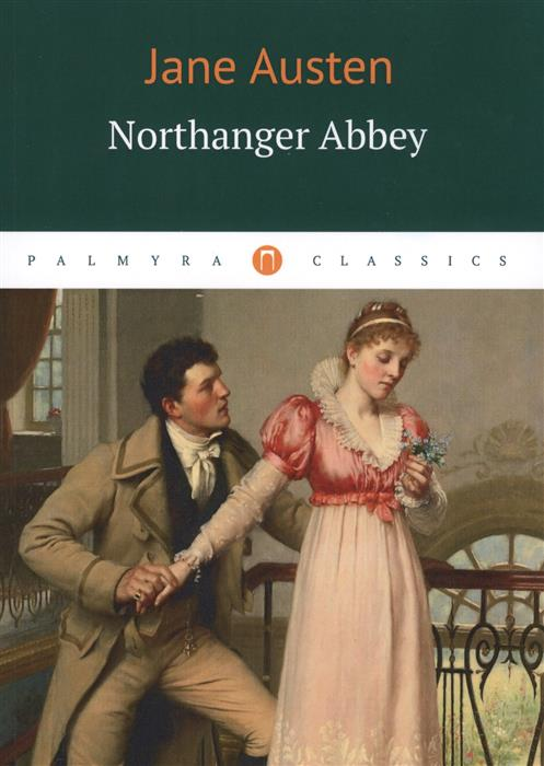 Austen J. Northanger Abbey austen j short stories ii