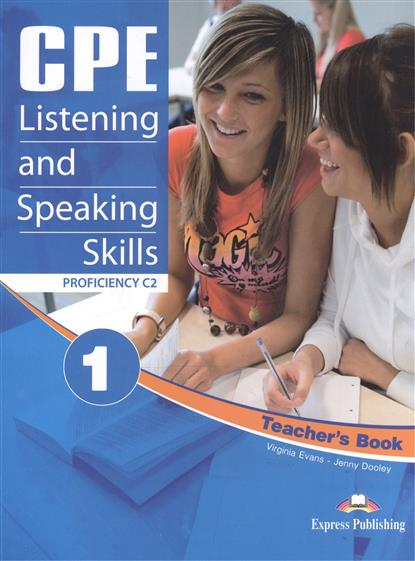 Evans V., Dooley J. CPE Listening and Speaking Skills 1. Proficiency C2. Teacher's Book aish f tomlinson j lectures learn listening and note taking skills mp3