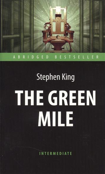 King S. The Green Mile. Зеленая миля king s revival