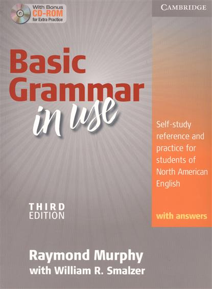 Murphy R., Smalzer W. Basic Grammar in Use with Answers. Self-study reference and practice for students of North American English (+CD)