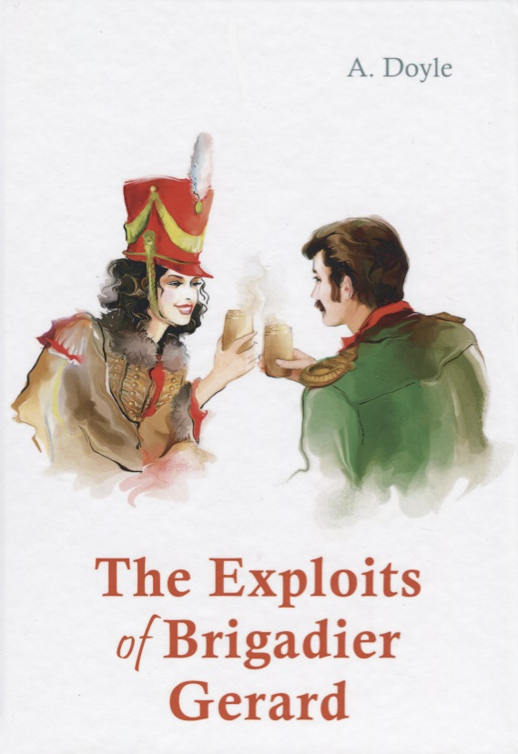 Doyle A. The Exploits of Brigadier Gerard doyle a a study in scarlet