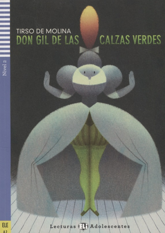 Molina T. Don gil de las calzas verdes. Nivel 2 (A2) (+CD) the theater experience w cd rom