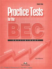Wakeman K. Practice Tests for the BEC. Preliminary. Student`s Book gateway 2nd edition b2 student s book pack