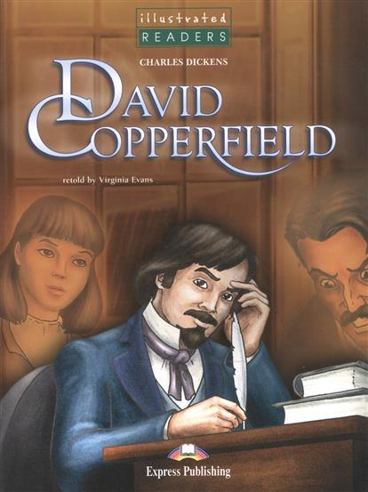 Dickens C. David Copperfield. Level 3. Книга для чтения dickens c a christmas carol level 4 книга для чтения