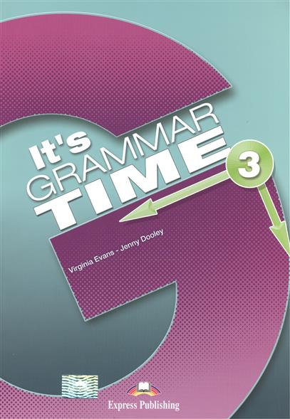 Evans V., Dooley J. It's Grammar Time 3. Student's Book dooley j evans v fairyland 2 activity book рабочая тетрадь